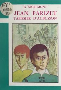 Georges Nigremont et Michel Politzer - Jean Parizet, tapissier d'Aubusson.