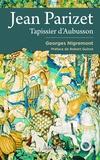 Georges Nigremont - Jean Parizet - Tapissier d'Aubusson.