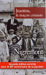 Georges Nigremont - Jeantou, le maçon creusois.