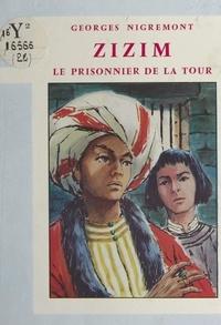 Georges Nigremont et Max Brunel - Zizim, le prisonnier de la Tour.