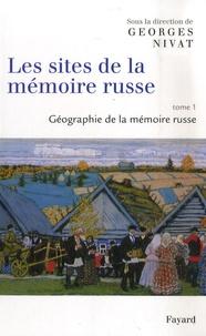 Georges Nivat - Les sites de la mémoire russe - Tome 1, Géographie de la mémoire russe.