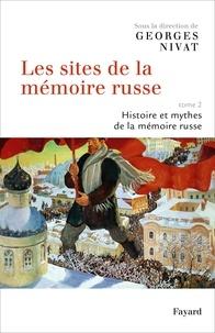 Georges Nivat - Les sites de la mémoire russe - Tome 2, Histoire et mythes de la mémoire russe.