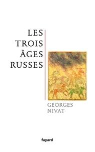 Georges Nivat - Les trois âges russes.