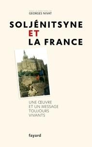 Georges Nivat - Soljénitsyne et la France - Une oeuvre et un message toujours vivants.