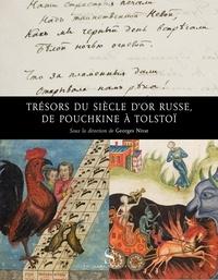 Georges Nivat - Trésors du siècle d'or russe, de Pouchkine à Tolstoï.