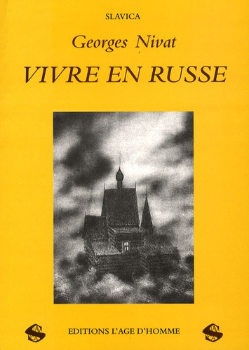 Georges Nivat - Vivre en Russe.
