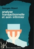 Georges Nizard - Analyse transactionnelle et soin infirmier.