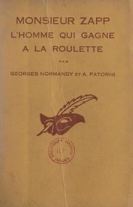 Georges Normandy et Aurèle Patorni - Monsieur Zapp, l'homme qui gagne à la roulette.