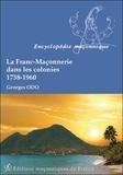 Georges Odo - La Franc-Maçonnerie dans les colonies (1738-1960).