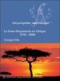 Georges Odo - La Franc-Maçonnerie en Afrique (1781-2000) - Traditions ésotériques.