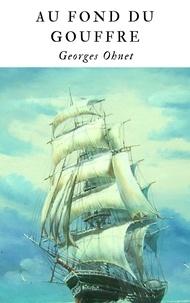 Georges Ohnet - Au fond du gouffre.