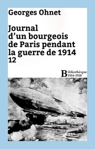 Georges Ohnet - Journal d'un bourgeois de Paris pendant la guerre de 1914 - 12.