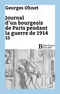Georges Ohnet - Journal d'un bourgeois de Paris pendant la guerre de 1914 - 15.