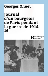 Georges Ohnet - Journal d'un bourgeois de Paris pendant la guerre de 1914 - 16.