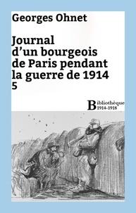Georges Ohnet - Journal d'un bourgeois de Paris pendant la guerre de 1914 - 5.