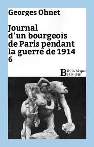 Georges Ohnet - Journal d'un bourgeois de Paris pendant la guerre de 1914 - 6.