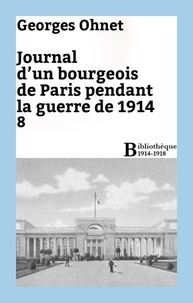 Georges Ohnet - Journal d'un bourgeois de Paris pendant la guerre de 1914 - 8.
