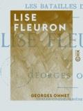 Georges Ohnet - Lise Fleuron - Les batailles de la vie.