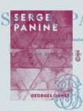 Georges Ohnet - Serge Panine - Les batailles de la vie.