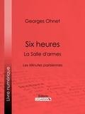Georges Ohnet et  Ligaran - Six heures : La Salle d'armes - Les Minutes parisiennes.