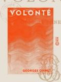 Georges Ohnet - Volonté - Les batailles de la vie.