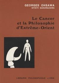 Georges Ohsawa - Le Cancer et la philosophie d'Extrême-Orient.