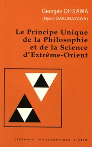 Georges Ohsawa - Le principe unique de la philosophie et de la science d'Extrême-Orient.
