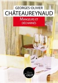 Georges-Olivier Châteaureynaud et  Libre Court - Mangeurs et décharnés - Nouvelle.
