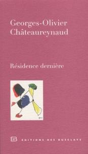 Georges-Olivier Châteaureynaud - Résidence dernière.