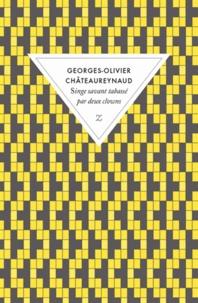 Georges-Olivier Châteaureynaud - Singe savant tabassé par deux clowns.