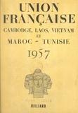 Georges Oudard et Félix Houphouët-Boigny - Union Française 1957 - Cambodge, Laos, Vietnam et Maroc-Tunisie.