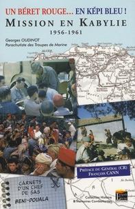 Georges Oudinot - Un béret rouge en... képi bleu ! - Mission en Kabylie 1956-1961, Carnets d'un chef de SAS, Beni-Douala.
