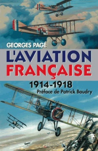 Georges Pagé et Georges Pagé - Aviation française 1914-1918.