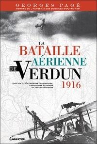 Georges Pagé - La bataille aérienne de Verdun - 1916.