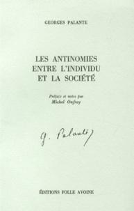 Georges Palante - Les antinomies entre l'individu et la société.