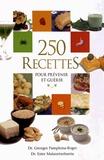 Georges Pamplona-Roger et Ester Malaxetxebarria - 250 recettes pour prévenir et guérir.