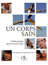 Georges Pamplona-Roger - Un corps sain - Guide pratique pour le soin du corps.