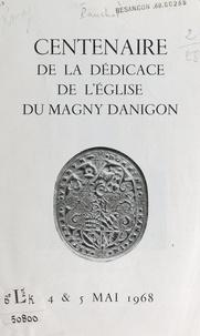 Georges Panchot - Centenaire de la dédicace de l'église du Magny Danigon, 4 et 5 mai 1968.