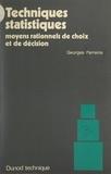 Georges Parreins - Techniques statistiques - Moyens rationnels de choix et de décision.