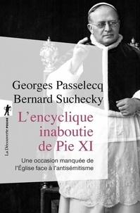 Georges Passelecq - L'encyclique inaboutie de Pie XI - Une occasion manquée de l'Eglise face à l'antisémistisme.