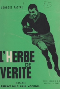 Georges Pastre et Robert Rey - L'herbe de vérité.