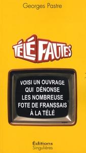 Georges Pastre - Téléfautes.