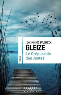 Georges-Patrick Gleize - Le Crépuscule des Justes.
