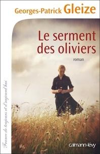 Georges-Patrick Gleize - Le Serment des oliviers.