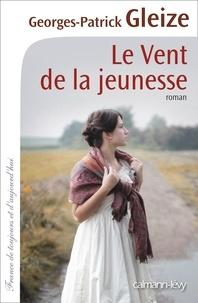 Georges-Patrick Gleize - Le Vent de la jeunesse.