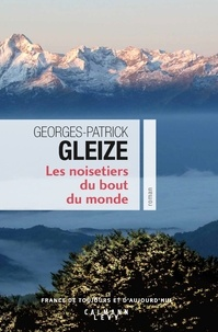 Georges-Patrick Gleize - Les Noisetiers du bout du monde.