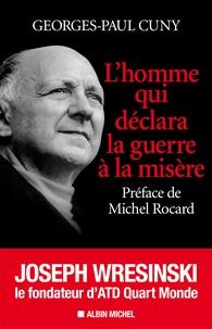 Lhomme qui déclara la guerre à la misère - Joseph Wresinski, le fondateur dATD Quart Monde.pdf