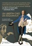 Georges Péan - Un libertin chez les esquimaux.