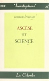 Georges Pegand - Ascèse et science.