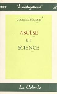 Georges Pegand - Ascèse et science.
